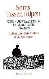 Soms tussen tulpen : poëzie uit Vlaanderen en Nederland 1916-1945