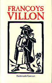 Françoys Villon 1431-1463 ...
