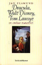Dracula, Walt Disney, Tom Lanoye en andere romantici