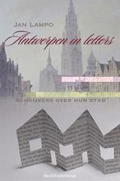 Antwerpen in letters : schrijvers over hun stad