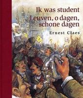 Ik was student ; Leuven, o dagen, schone dagen