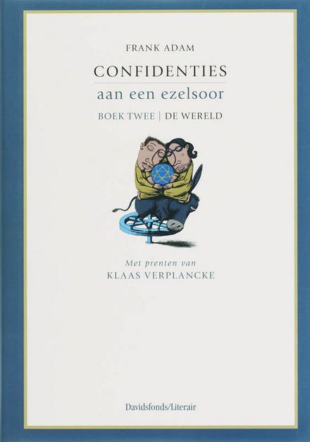 Confidenties aan een ezelsoor. Boek 2, De wereld