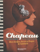 Chapeau : over hoedjes, hoe ze te dragen & hattitude