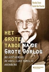 Het grote taboe na de Grote Oorlog : de Belgische staat versus de adellijke familie Arenberg