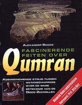 Fascinerende feiten over Qumran : adembenemende strijd tussen wetenschappers over de ware betekenis van de Dode-Zee...