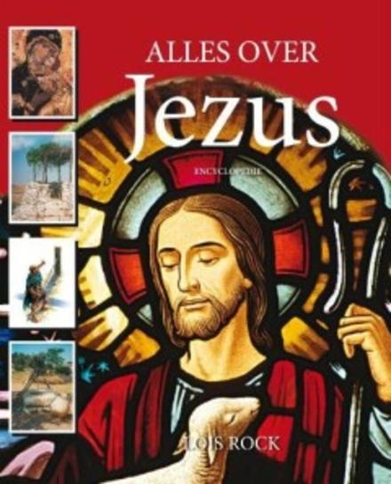 Alles over Jezus : encyclopedie