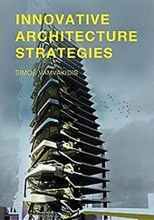 Innovative architecture strategies : a guide to innovative architectural strategies with complex programme