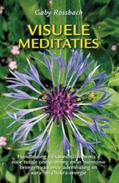 Visuele meditaties : een handleiding met meditatie-thema's voor totale ontspanning en het in harmonie brengen van a...
