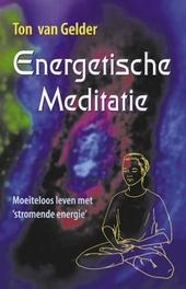 Energetische meditatie : moeiteloos leven met stromende energie