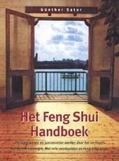 Het Feng Shui handboek : uw leven en omgeving in harmonie met Feng Shui : prettiger wonen en succesvoller werken do...