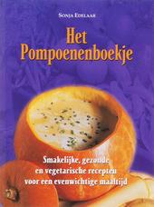Het pompoenenboekje : smakelijke, gezonde en vegetarische recepten voor een evenwichtige maaltijd