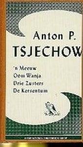'n Meeuw ; Oom Wanja ; Drie zusters ...
