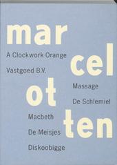 A clockwork orange ; Vastgoed BV ; Massage ; De schlemiel ; Macbeth ; De meisjes ; Diskoobigge