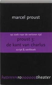 Op zoek naar de verloren tijd. Proust 3, De kant van Charlus : script & werkboek