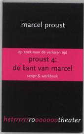 Op zoek naar de verloren tijd. Proust 4, De kant van Marcel : script & werkboek