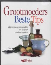 Grootmoeders beste tips : beproefde huismiddeltjes en recepten opnieuw ontdekt