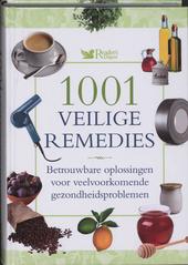 1001 veilige remedies : betrouwbare oplossingen voor veelvoorkomende gezondheidsproblemen