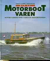 Dit is motorbootvaren : motor, aandrijving, varen en manoeuvreren