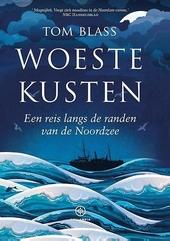 Woeste kusten : een reis langs de randen van de Noordzee