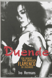 Duende : een bericht over Andalucía, flamenco en zigeuners
