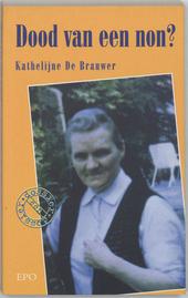 Dood van een non ? : een dossier