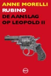 Rubino : de aanslag op Leopold II
