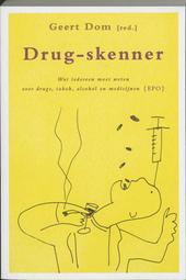 Drug-skenner : wat iedereen moet weten over drugs, tabak, alcohol en medicijnen