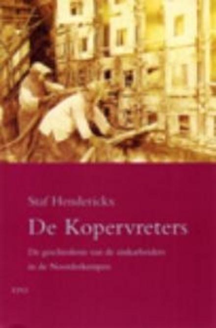 De Kopervreters : de geschiedenis van de zinkarbeiders in de Noorderkempen