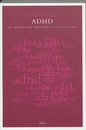 ADHD : de complete gids voor kinderen en volwassenen