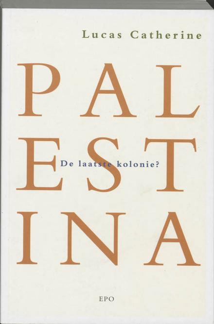 Palestina : de laatste kolonie?