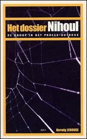 Het dossier Nihoul : de knoop in het proces-Dutroux