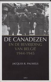 De Canadezen en de bevrijding van België 1944-1945