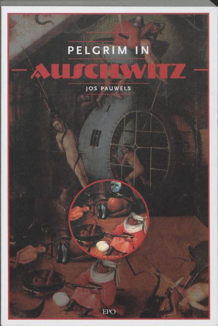 Pelgrim in Auschwitz
