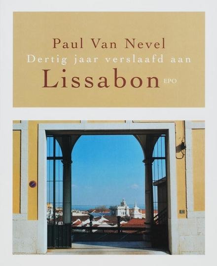 Dertig jaar verslaafd aan Lissabon