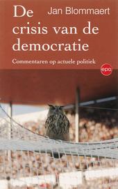 De crisis van de democratie : commentaren op actuele politiek