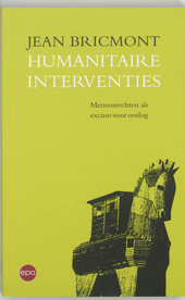 Humanitaire interventies : mensenrechten als excuus voor oorlog