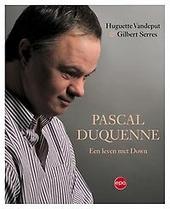 Pascal Duquenne : een leven met Down