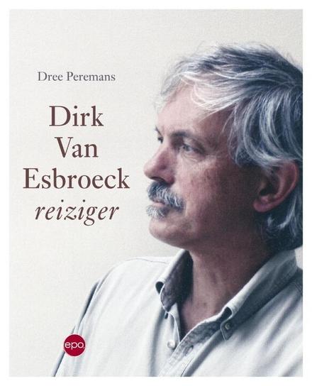 Dirk Van Esbroeck : reiziger - Een rijk geschakeerd leven van de zanger/muzikant,