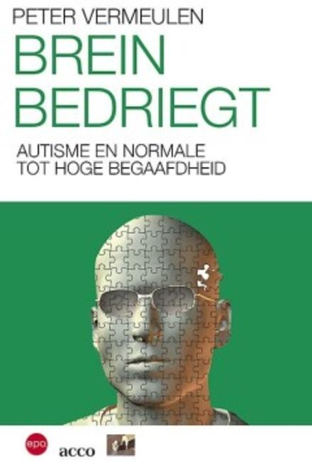 Brein bedriegt : autisme en normale tot hoge begaafdheid
