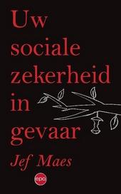 Uw sociale zekerheid in gevaar