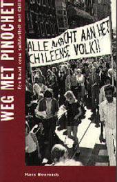 Weg met Pinochet : een kwart eeuw solidariteit met Chili