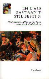 En u als gast aan 't stil festijn : Nederlandstalige gedichten over eten en drinken