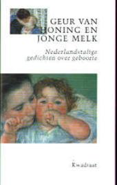 Geur van honing en jonge melk : Nederlandstalige gedichten over geboorte