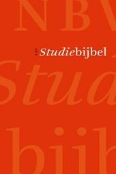 NBV Studiebijbel : de Nieuwe Bijbelvertaling met uitleg, achtergronden en illustraties
