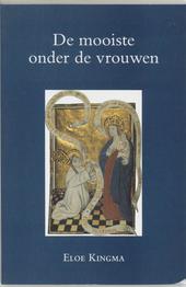 De mooiste onder de vrouwen : een onderzoek naar religieuze idealen in twaalfde-eeuwse commentaren op het Hooglied