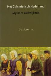 Het Calvinistisch Nederland : mythe en werkelijkheid
