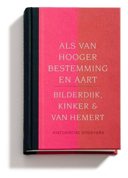 Bilderdijk, Klinker & Van Hemert : als van hooger bestemming en aart