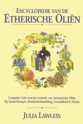 Encyclopedie van de etherische oliën : complete gids voor het gebruik van etherische oliën bij aromatherapie, kruid...
