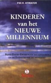 Kinderen van het nieuwe millennium : bijna-dood-ervaringen bij kinderen en de evolutie van de mensheid