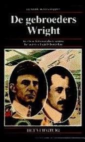 De gebroeders Wright : hoe twee fietsenmakers samen het eerste vliegtuig bouwden